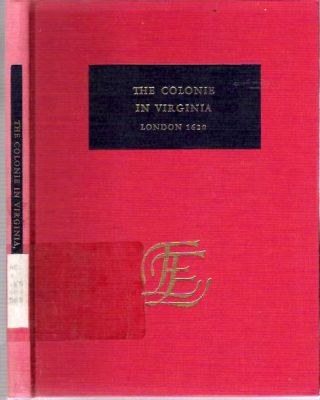 A Declaration of the State of the Colonie and Affaires in Virginia : With the names of the...