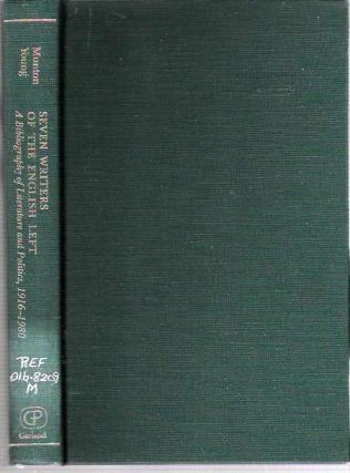 Seven Writers of the English Left : A Bibliography of Literature and Politics 1916-1980. Alan...