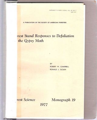 Forest Stand Responses to Defoliation by the Gypsy Moth. Robert W Campbell, Ronald J. Sloan.