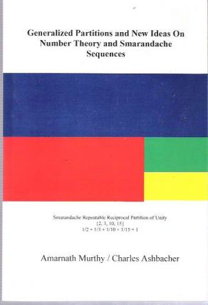 Generalized Partitions and New Ideas on Number Theory and Smarandache Sequences. Amarnath Murthy,...