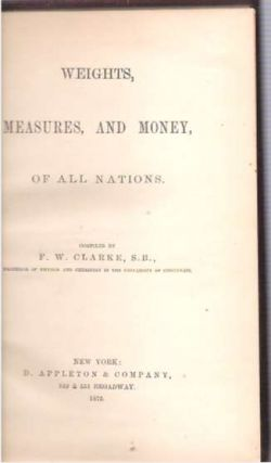 Weights, Measures, and Money of All Nations