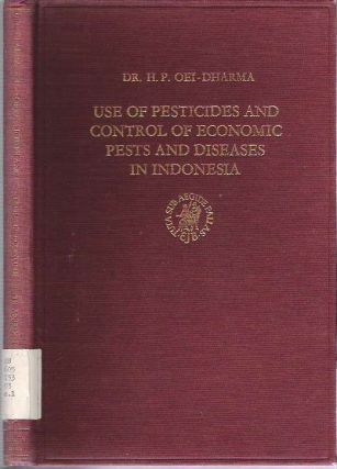 Use of Pesticides and Control of Economic Pests and Diseases in Indonesia. H. P. Oei-Dharma
