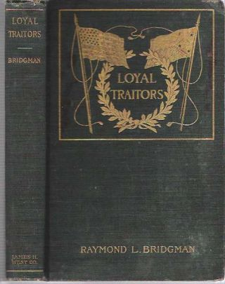 Loyal Traitors : A Story of Friendship for the Filipinos. Raymond Landon Bridgman