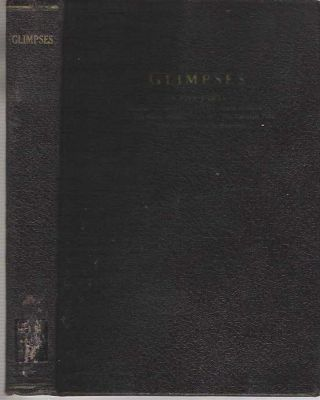 Glimpses : Facts and Thoughts Concerning Property, Wages, Money, Taxes, Socialism, Religion,...