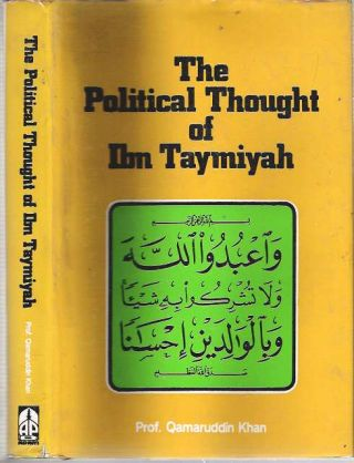 The Political Thought of Ibn Taymiyah. Qamaruddin Khan