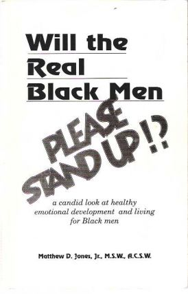 Will the Real Black man Please Stand Up? : A candid look at healthy emotional development and...