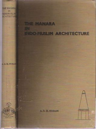 The Manara in Indo-Muslim Architecture. Abdul Basher Musharaf Husain