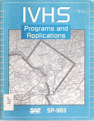 IVHS Programs and Applications : SP-983 [Intelligent Vehicle Highway Systems]. Steven D Mazor,...