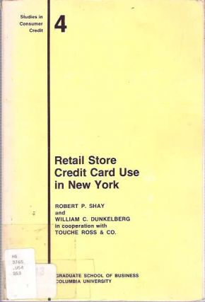 Retail Store Credit Card Use in New York. Robert P. Shay, William C. Dunkelbery