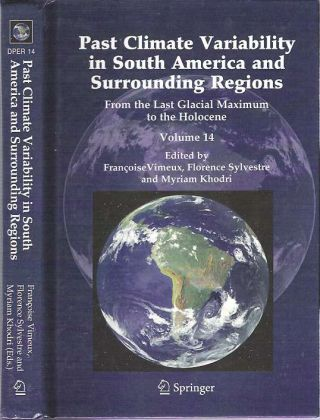 Past Climate Variability in South America and Surrounding Regions : From the Last Glacial...