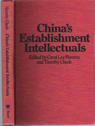 China's Establishment Intellectuals. Carol Lee Hamrin, Timothy Cheek