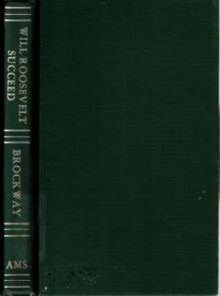 Will Roosevelt Succeed? : A Study of Fascist Tendencies in America. Archibald Fenner Brockway, Lord