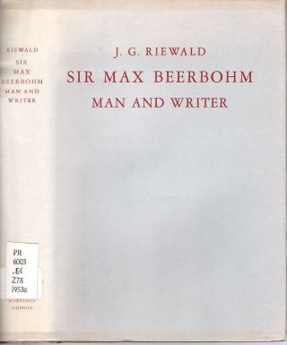 Sir Max Beerbohm : Man and Writer : A Critical Analysis with a Brief Life and a Bibliography....
