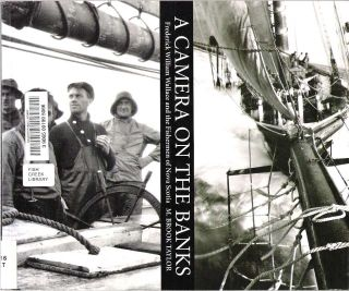 A Camera on the Banks : Frederick William Wallace and the Fishermen of Nova Scotia. M. Brook...
