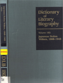 Japanese Fiction Writers 1868-1945 : Dictionary of Literary Biography ; v. 180. Van C. Gessel