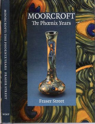 Moorcroft : The Phoenix Years. Fraser Street, Hugh Edwards