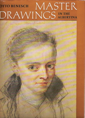 Master Drawings In The Albertina : European Drawings from the 15th to the 18th Century. Otto...
