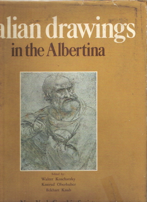 Italian Drawings In The Albertina. Walter Koschatzky, Eckhart Knab, Konrad Oberhuber