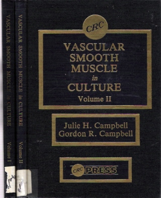 Vascular Smooth Muscle in Culture : Volume I and Volume II. Julie H Campbell, Gordon R. Campbell